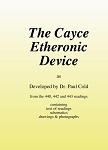 The Cayce Etheronic Device as Developed by Dr. Paul Cold