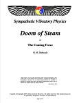 Doom of Steam or the Coming Force Exposition of the Keely Motor