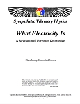 What Electricity Is. A Revelation of Forgotten Knowledge (pdf)