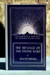 The Message of the Divine Iliad, Volume I