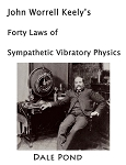 John Worrell Keely's Forty Laws of Sympathetic Vibratory Physics
