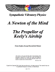 Newton of the Mind - The Propellor of Keely's Airship Described (pdf)