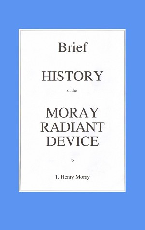 Brief History of the Moray Radiant Device