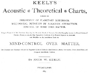 Keely's Acoustic Theoretical Charts - Mind Control Over Matter