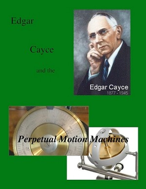 Cayce's Perpetual Motion Machine